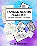 Tangle Starts Planner: Tangle Through the Year (Artangleology) (Volume 2)