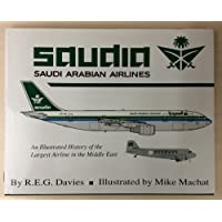 Saudia: An Illustrated History of the Largest Airline in the Middle East