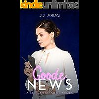 Goode News: A Lesbian Romance Series (A Goode Girl Lesbian Romance Book 1) book cover