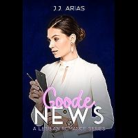 Goode News: A Lesbian Romance Series (A Goode Girl Lesbian Romance) (English Edition)