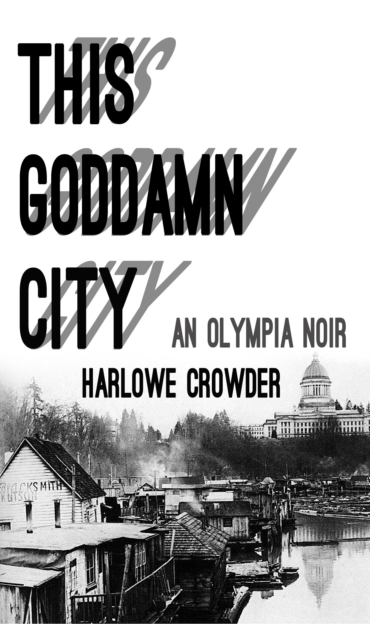 This Goddamn City: An Olympia Noir, Harlowe Crowder