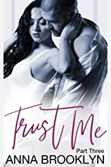 Trust Me: Part 3 Kindle Edition