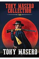 Tony Masero Collection Volume 2 Kindle Edition