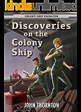 Discoveries on the Colony Ship (Colony Ship Eschaton Book 6)