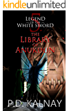 The Library of Anukdun (Legend of the White Sword Book 5)