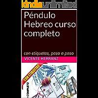 Péndulo Hebreo curso completo: con etiquetas, paso a paso (Mejora tu vida nº 1)