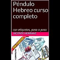 Péndulo Hebreo curso completo: con etiquetas, paso a paso (Mejora tu vida nº 1) (Spanish Edition)