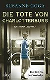 Die Tote von Charlottenburg: Kriminalroman (Leo Wechsler 3)