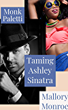 Monk Paletti: Taming Ashley Sinatra