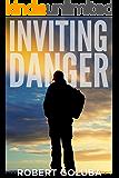 Inviting Danger: A Christian Suspense Novel (Dangerous Redemption Collection Book 1)