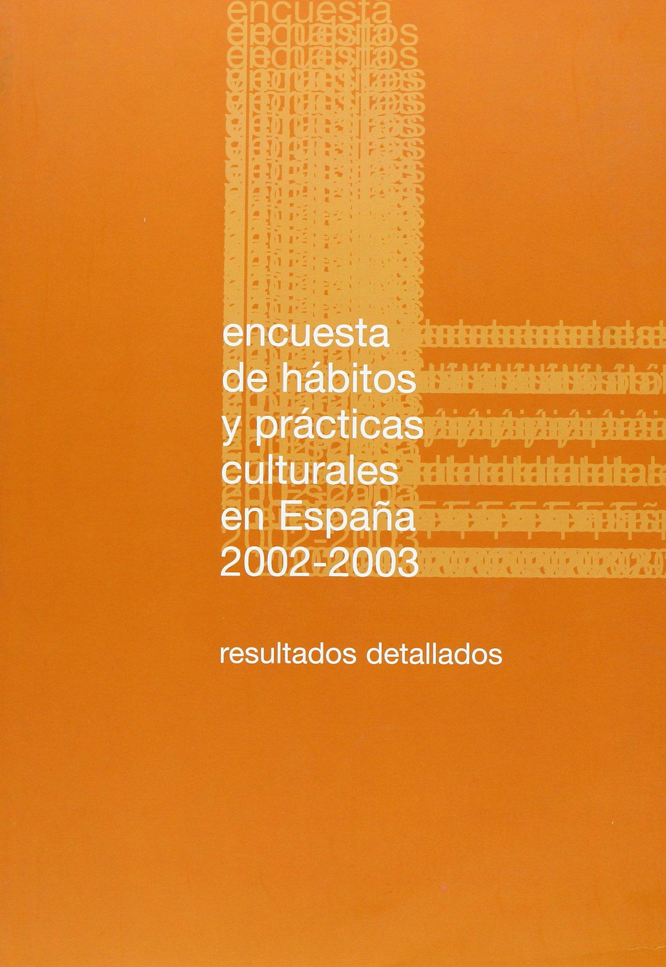 Encuesta de hábitos y prácticas culturales en España 2002-2003 ...