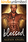 Blessed: A Bad Priest Romance
