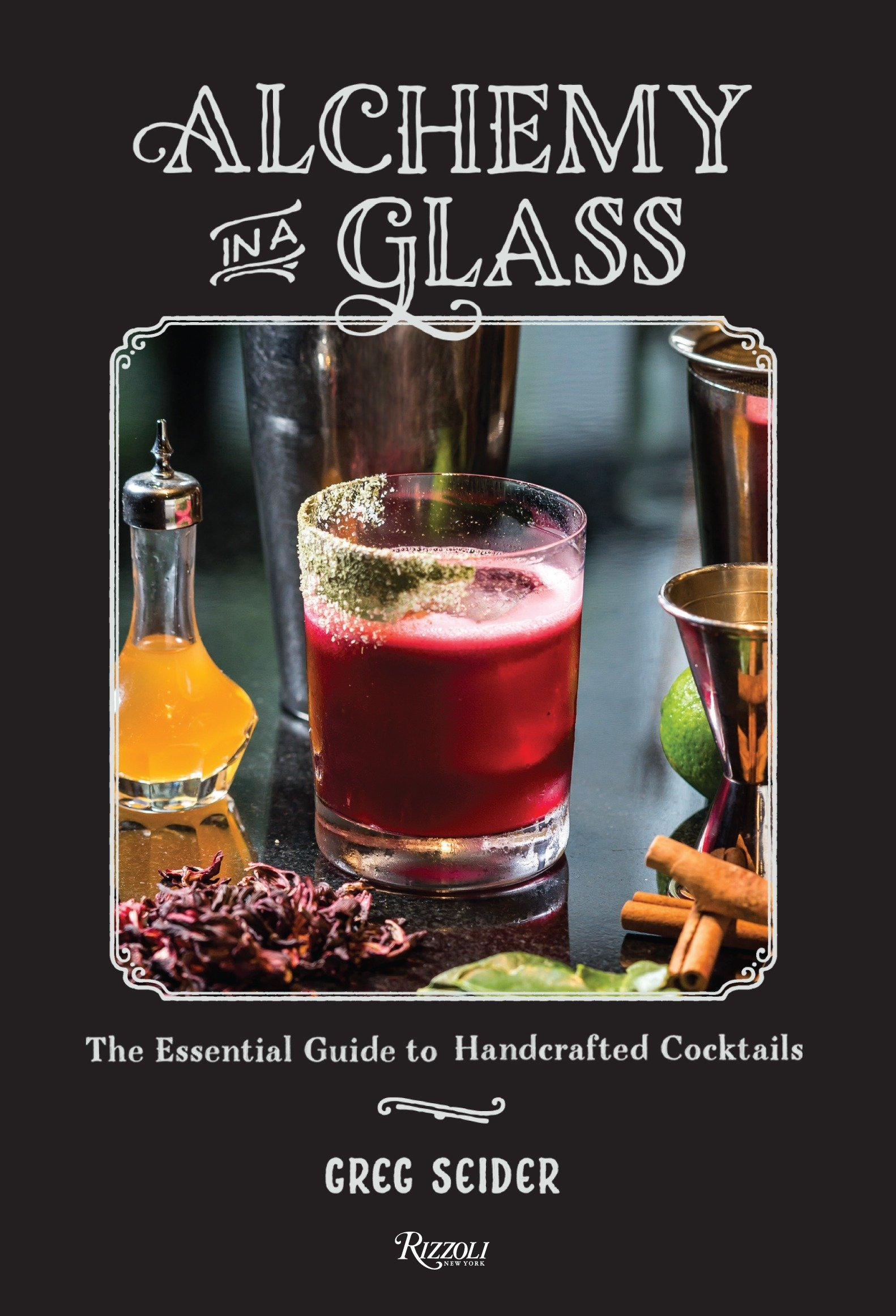 Alchemy in a Glass: The Essential Guide to Handcrafted Cocktails PDF
