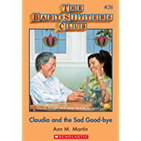 The Baby-Sitters Club #26: Claudia and the Sad Good-bye (Baby-sitters Club (1986-1999))