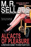All Acts Of Pleasure: A Rowan Gant Investigation (The Rowan Gant Investigations Book 7)