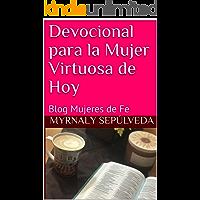 Devocional para la Mujer Virtuosa de Hoy: Blog Mujeres de Fe