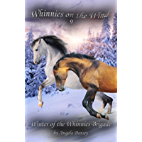 Winter of the Whinnies Brigade: A Wilderness Horse Adventure (Whinnies on the Wind Book 9)