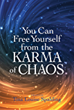 You Can Break Free from the Karma of Chaos