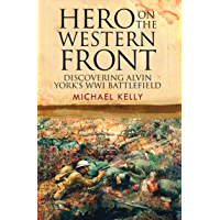 Hero on the Western Front: Discovering Alvin York's WWI Battlefield (English Edition)