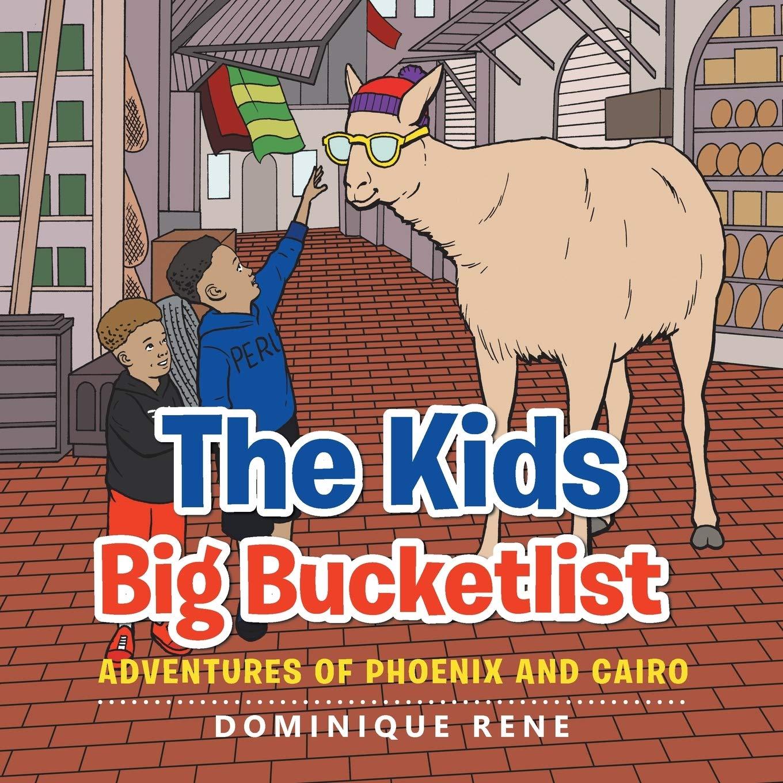 The Kids Big Bucketlist: Adventures of Phoenix and Cairo