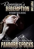 Rannigan's Redemption: Part 1: Resisting Risk
