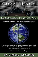 Conspiracy: Bad Men In Good Suits F ing Over The World Kindle Edition