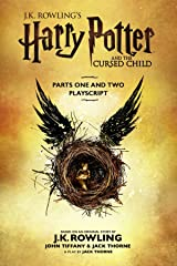 Harry Potter and the Cursed Child - Parts One and Two: The Official Playscript of the Original West End Production Kindle Edition with Audio/Video