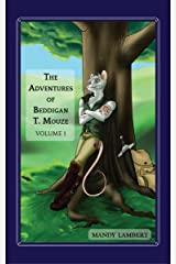 The Adventures of Beddigan T. Mouze: Volume 1 Kindle Edition