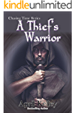 A Thief's Warrior (Chasing Time Book 2)