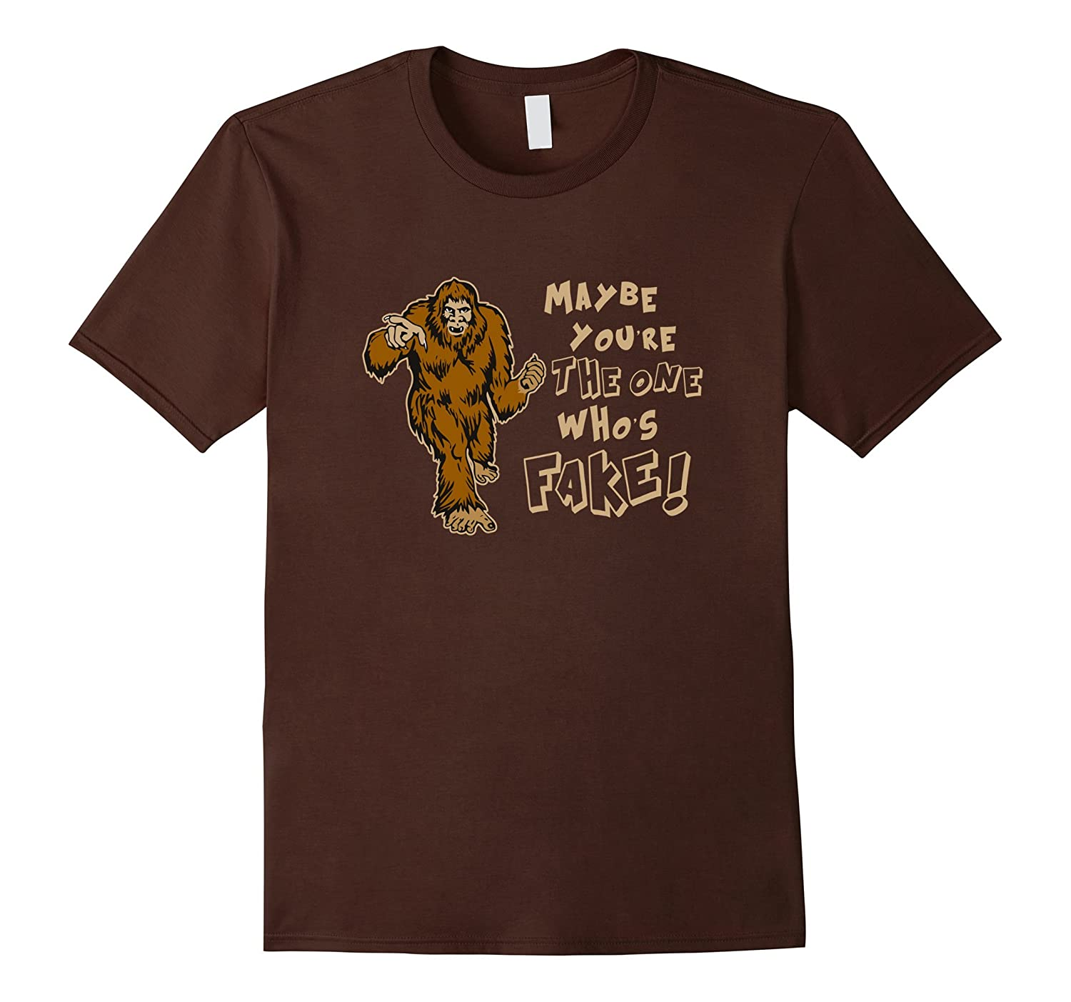 Maybe Youre The One Whos Fake Bigfoot Shirt-CD