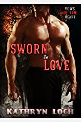 Sworn to Love (Vows of the Heart Book 2) Kindle Edition