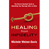 Healing from Infidelity: The Divorce Busting Guide to Rebuilding Your Marriage After an Affair (English Edition)