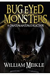 Bug Eyed Monsters: A Creature Feature Collection Kindle Edition