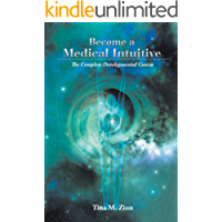 Become a Medical Intuitive: Complete Developmental Course