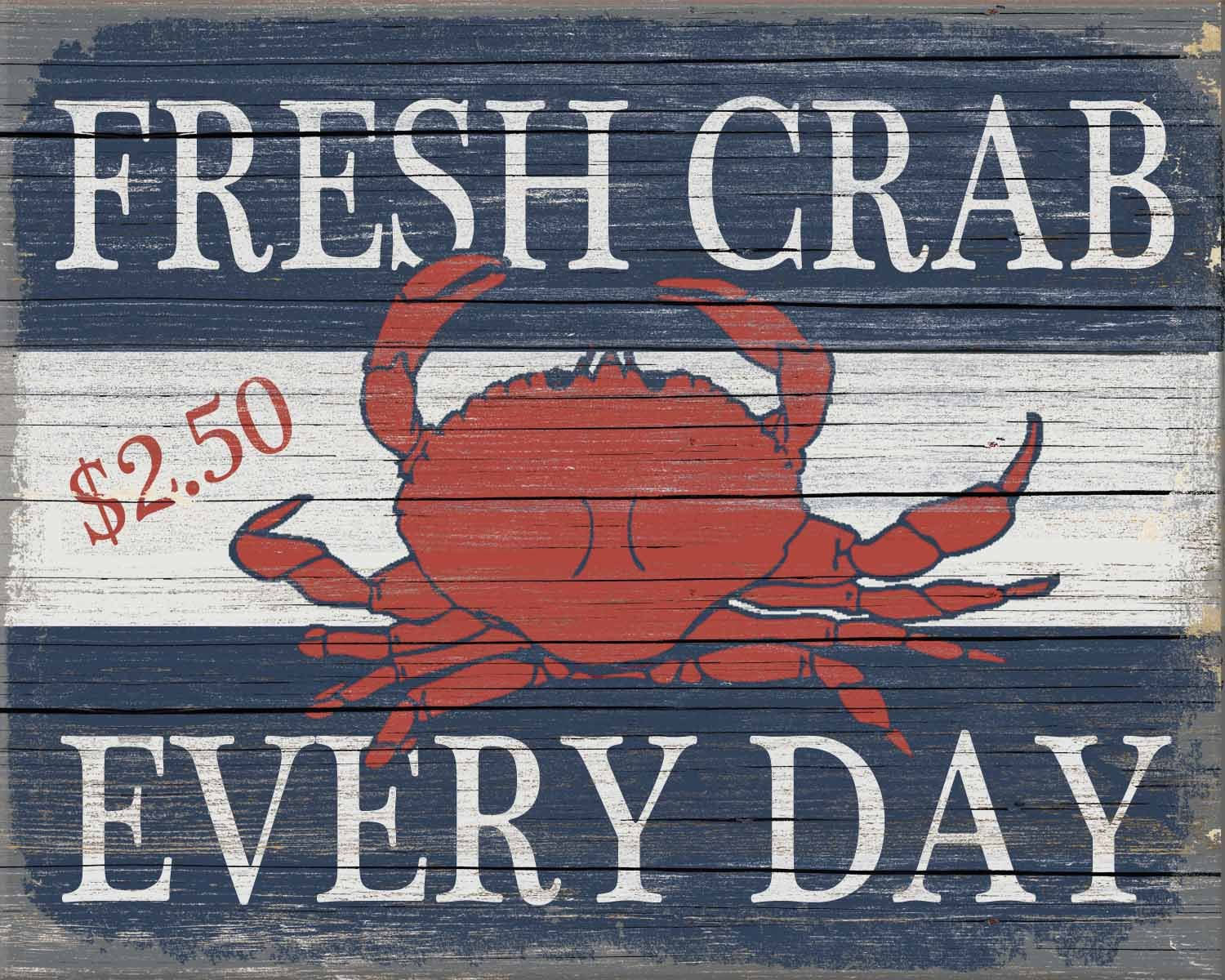 Sixtrees Fresh Crab Every Day Dollar 2.50 Flat Sign by SIXTREES