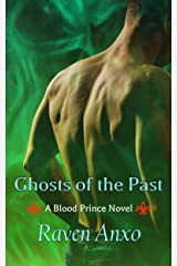 Ghosts of the Past: A Blood Prince Novel Kindle Edition