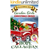 Christmas Crisis: A Cozy Christmas Christian Fiction Novel (Garden Girls - The Golden Years Mystery Series Book 2)