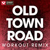 Old Town Road (Remix) (Workout Remix)