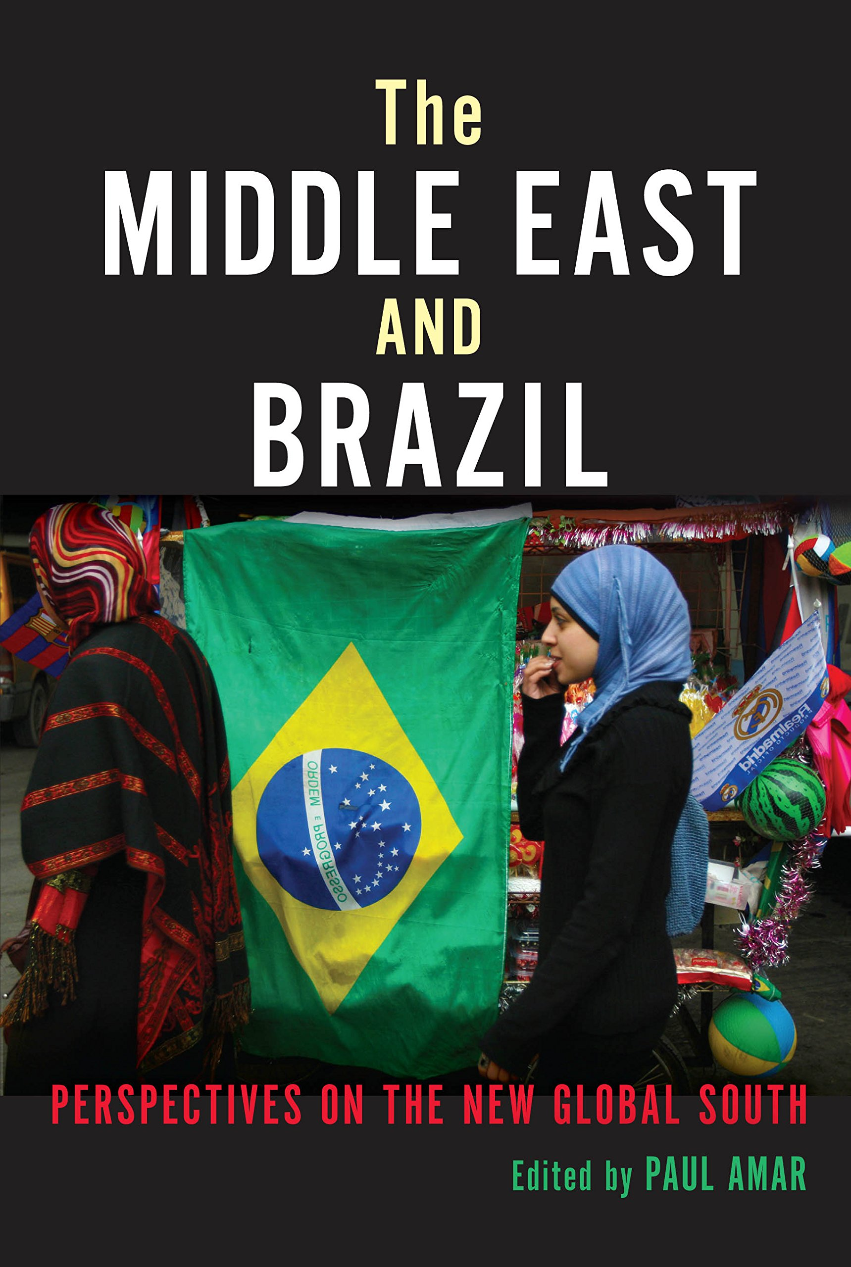 Download The Middle East and Brazil: Perspectives on the New Global South (Public Cultures of the Middle East and North Africa) ebook