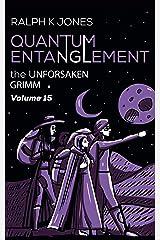 Quantum Entanglement Vol. 15: Ten Chilling Sci-Fi Illustrated Stories (Grimm) Kindle Edition