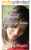 When arranged marriage turns in to love
