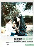 Bloody Daughter - Martha Argerich, A film by Stephanie Argerich