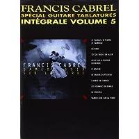 Cabrel Francis Integrale Volume 5 Special Guitare Tablatures Guitar Bk