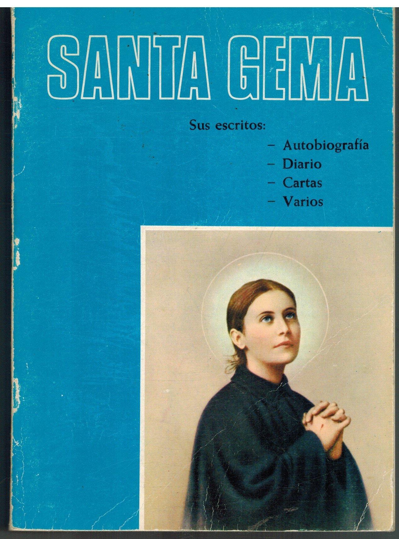 Santa Gema. Sus escritos: Autobiografía. Diario. Cartas ...