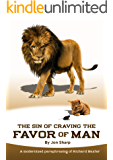 The Sin of Craving the Favor of Man: Thinking Too Highly of the Approval or Disapproval of Man (Dead Guys Modernized Book 1)