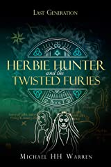 Herbie Hunter and the Twisted Furies (Last Generation Book 1) Kindle Edition