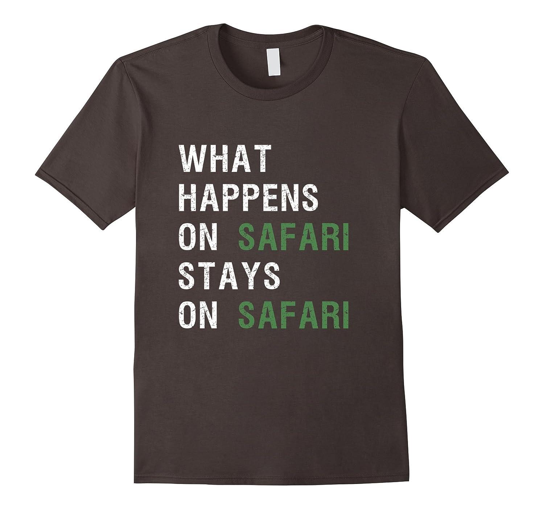 What Happens on Safari Stays On Safari T Shirt-Newstyleth