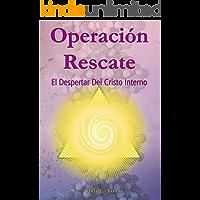 Operación Rescate: El Despertar Del Cristo Interno