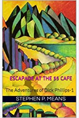 ESCAPADE AT THE $5 CAFE: The Adventures of Dick Phillips-1 Kindle Edition