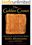 'The Golden Crown' - Manuscript of the Great Female Master Kalika-Khenmetaten, circa 1370 B.C.